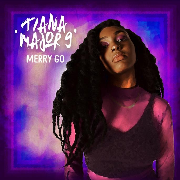 Tiana Major9 // Merry Go