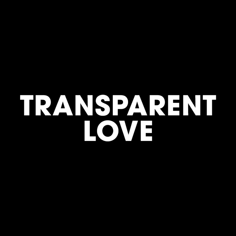 Transparent Love
